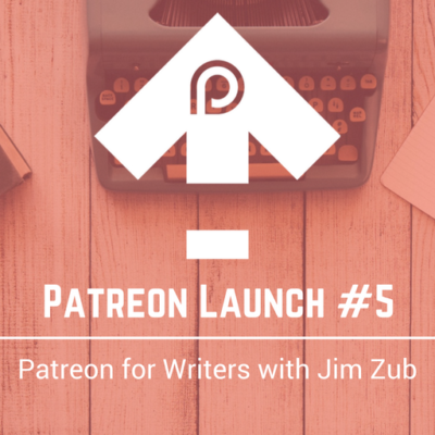 061 – Patreon Launch #5: Patreon for Writers with Jim Zub