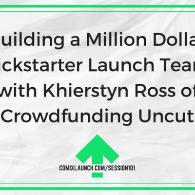 101 – Building a Million Dollar Kickstarter Launch Team with Khierstyn Ross of Crowdfunding Uncut