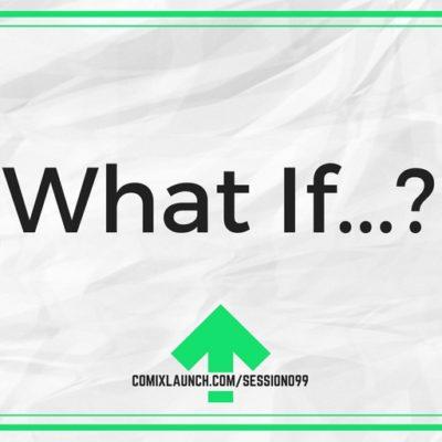 099 – What if…