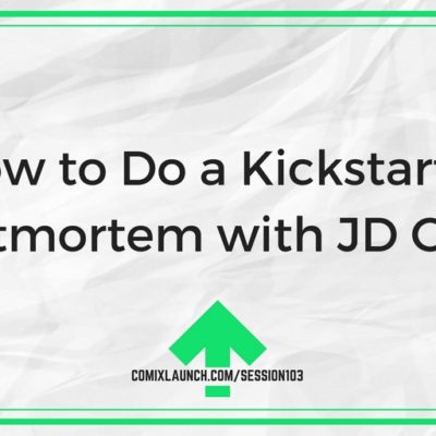 103 – How to Do a Kickstarter Postmortem with JD Oliva