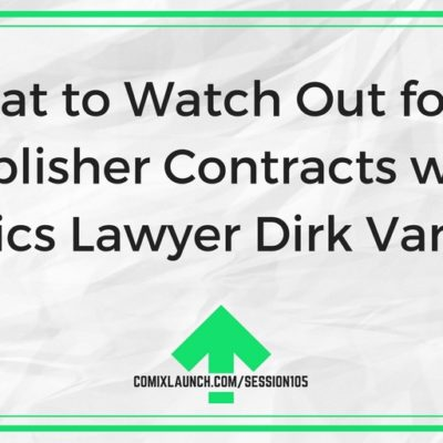 105 – What to Watch Out for in Publisher Contracts with Comics Lawyer Dirk Vanover