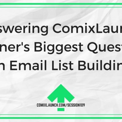109 – Answering ComixLaunch Listeners' Biggest Questions on Email List Building
