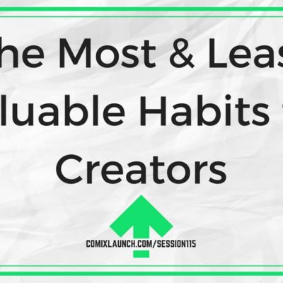 115 – The Most & Least Valuable Habits for Creators