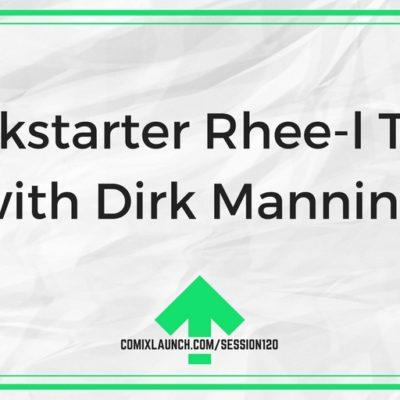 120 – Kickstarter Rhee-l Talk with Dirk Manning