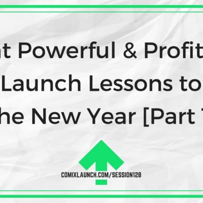 128 – Eight Powerful & Profitable New Launch Lessons to Take Into the New Year [Part 1 of 2]