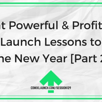 129 – Eight Powerful & Profitable New Launch Lessons to Take Into the New Year [Part 2 of 2]