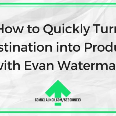 133 – How to Quickly Turn Procrastination into Productivity with Evan Waterman