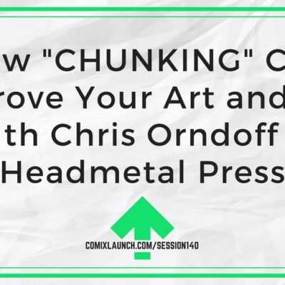 """140 – How """"CHUNKING"""" Can Improve Your Art and Life with Chris Orndoff of Headmetal Press"""
