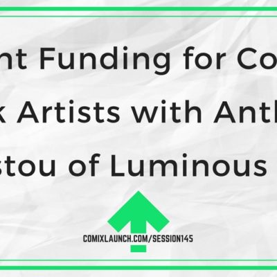 145 – Grant Funding for Comic Book Artists with Anthony Christou of Luminous Ages