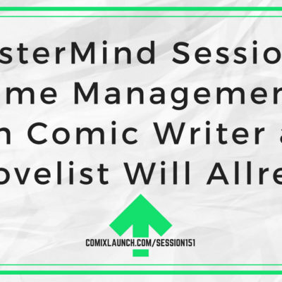 151 – MasterMind Sessions: Time Management with Comic Writer and Novelist Will Allred
