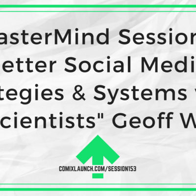 "153 – MasterMind Sessions: Better Social Media Strategies & Systems with ""The Scientists"" Geoff Weber"