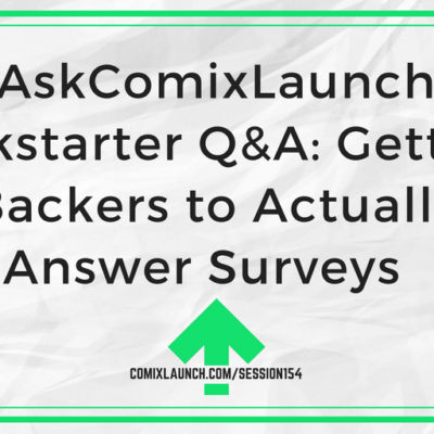 154 – AskComixLaunch Kickstarter Q&A: Getting Backers to Actually Answer Surveys