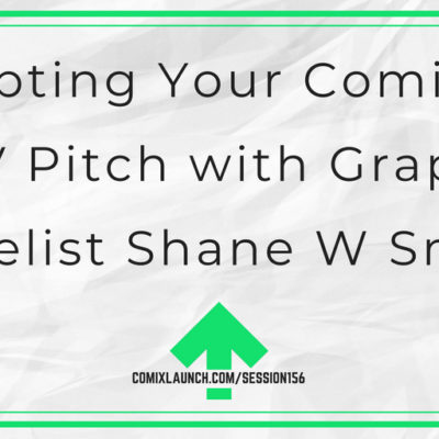 156 – Adapting Your Comic as a TV Pitch with Graphic Novelist Shane W Smith
