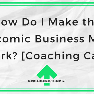How Do I Make the Webcomic Business Model Work? [Coaching Call]
