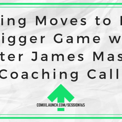 Making Moves to Play a Bigger Game with Writer James Mascia [Coaching Call]