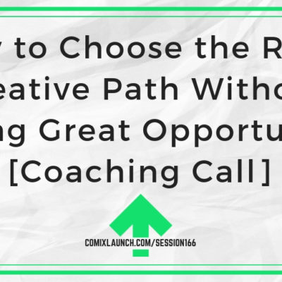 How to Choose the Right Creative Path Without Missing Great Opportunities [Coaching Call]