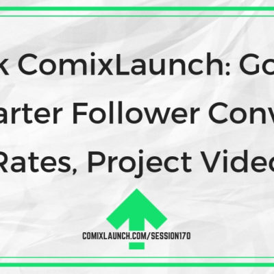 Ask ComixLaunch: Good Kickstarter Follower Conversion Rates, Project Video