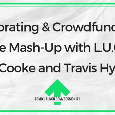 Collaborating & Crowdfunding on a Genre Mash-Up with L.U.C.H.A.'s CW Cooke and Travis Hymel