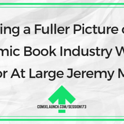 Painting a Fuller Picture of the Comic Book Industry With Creator At Large Jeremy Melloul