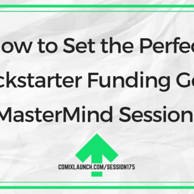 How to Set the Perfect Kickstarter Funding Goal [MasterMind Session]