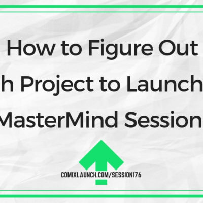 How to Figure Out Which Project to Launch Next [MasterMind Session]