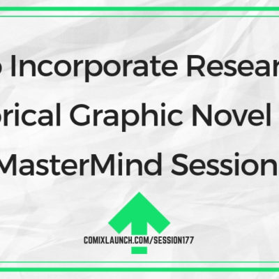 How to Incorporate Research Into A Historical Graphic Novel Project [MasterMind Session]