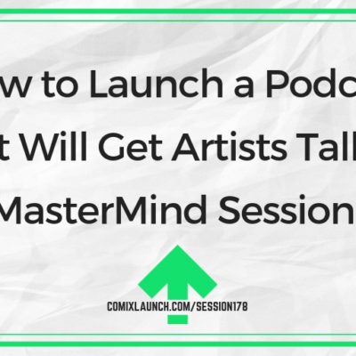 How to Launch a Podcast That Will Get Artists Talking [MasterMind Session]