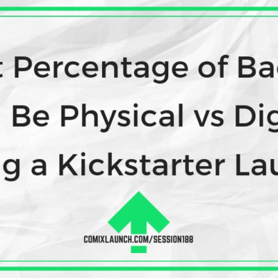What Percentage of Backers Will Be Physical vs Digital During a Kickstarter Launch?