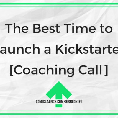 The Best Time to Launch a Kickstarter [Coaching Call]