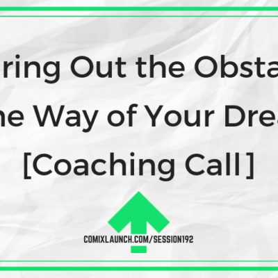 Clearing Out the Obstacles in the Way of Your Dreams