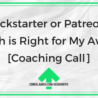 Kickstarter or Patreon: Which is Right for My Avatar? [Coaching Call]