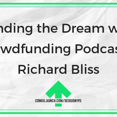 Funding the Dream with Crowdfunding Podcaster Richard Bliss