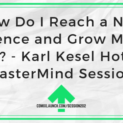 How Do I Reach a New Audience and Grow My Fan Base? – Karl Kesel Hotseat [MasterMind Session]