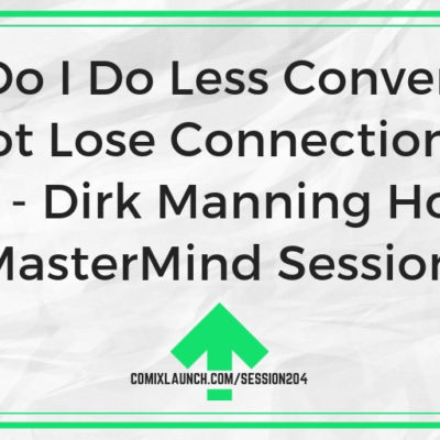 How Do I Do Less Conventions and Not Lose Connection to My Fans? – Dirk Manning Hotseat [MasterMind Session]