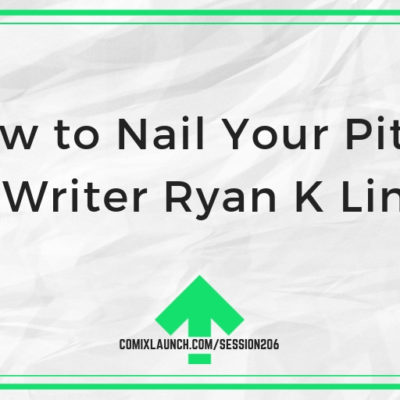 How to Nail Your Pitch with Writer Ryan K Lindsay