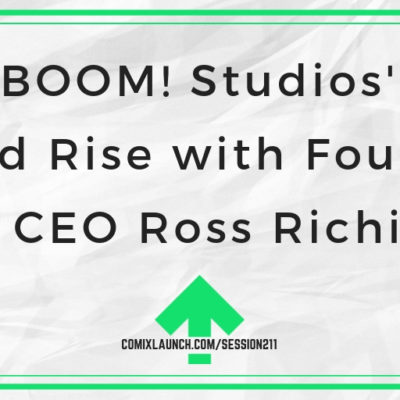 BOOM! Studios' Rapid Rise with Founder & CEO Ross Richie