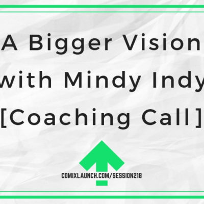 A Bigger Vision with Mindy Indy [Coaching Call]