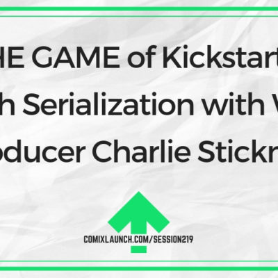 THE GAME of Kickstarter Launch Serialization with Writer/ Producer Charlie Stickney