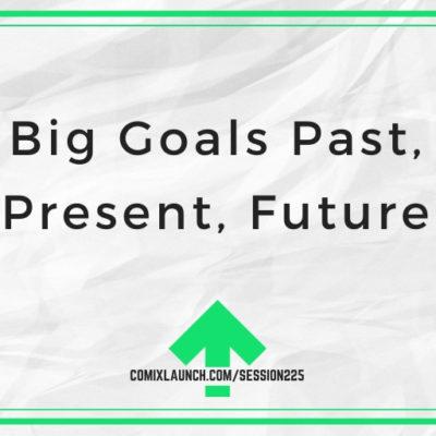 Big Goals Past, Present, Future