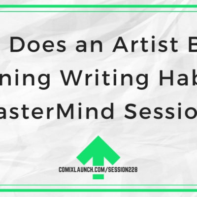 How Does an Artist Build Winning Writing Habits? [MasterMind Session]