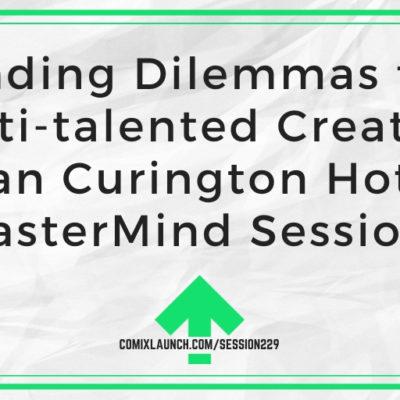 Branding Dilemmas for a Multi-talented Creator – Abrian Curington Hotseat [MasterMind Session]