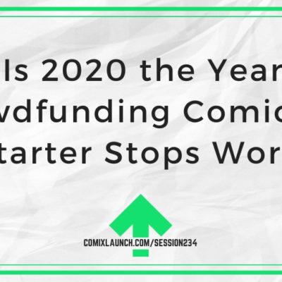 Is 2020 the Year Crowdfunding Comics on Kickstarter Stops Working?