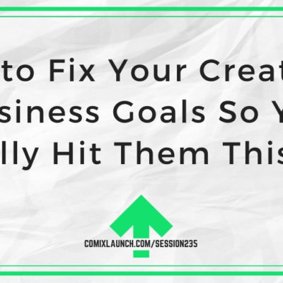 How to Fix Your Creative & Business Goals So You Actually Hit Them This Year