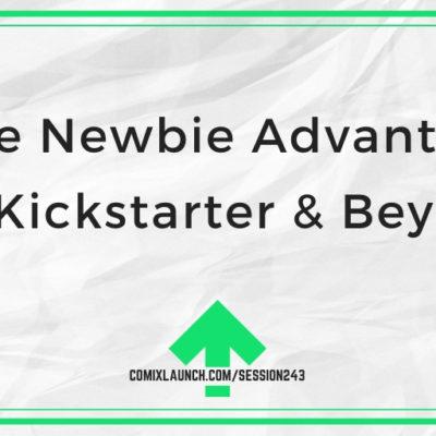"""The Newbie Advantage"" on Kickstarter & Beyond"