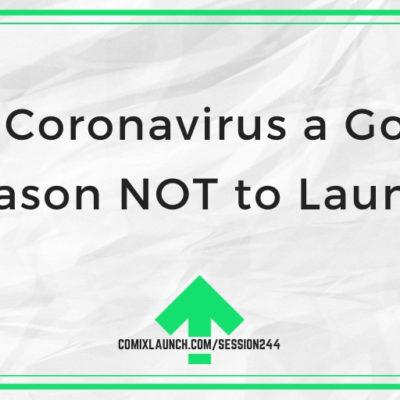 Is Coronavirus a Good Reason NOT to Launch?
