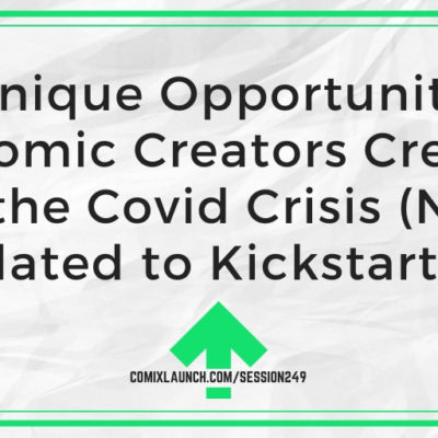 3 Unique Opportunities for Comic Creators Created by the Covid Crisis (NOT Related to Kickstarter)