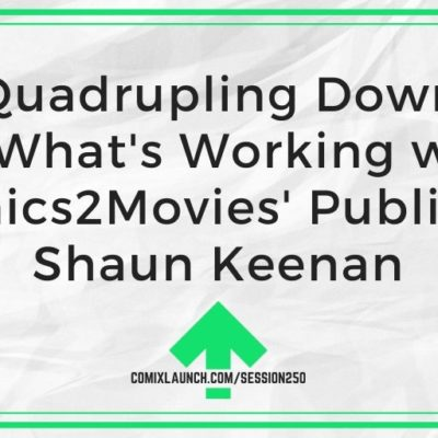 Quadrupling Down on What's Working with Comics2Movies' Publisher Shaun Keenan