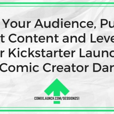 Grow Your Audience, Put Out Great Content and Level Up Your Kickstarter Launches with Comic Creator Dan Ekis