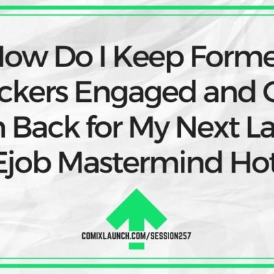 How Do I Keep Former Backers Engaged and Get Them Back for My Next Launch [E.N. Ejob Mastermind Hotseat]
