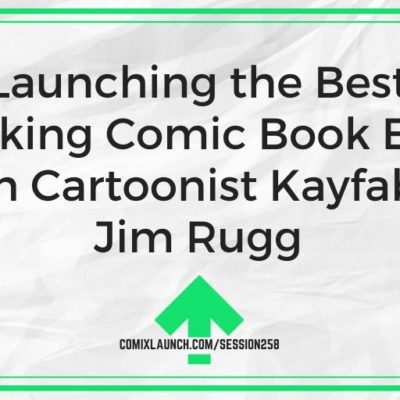 Launching the Best Looking Comic Book Ever with Cartoonist Kayfabe's Jim Rugg